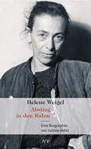 Helene Weigel - Abstieg in den Ruhm - Sabine Kebir