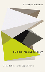 Cyber-Proletariat - Nick Dyer-Witheford