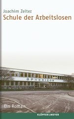 Buchcover: Die Schule der Arbeitslosen
