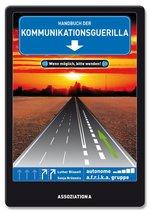 Handbuch der Kommunikationsguerilla - autonome a.f.r.i.k.a. gruppe
