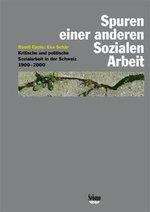 Spuren einer anderen Sozialen Arbeit - Ruedi Epple / Eva Schär