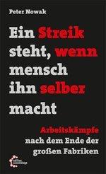 Ein Streik steht, wenn mensch ihn selber macht - Peter Nowak (Hg.)