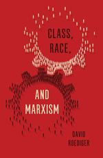 """Buchcover mit zwei Zahnrädern - eines weiß, das andere schwarz -, die ineinandergreifen und sich aus von oben gesehenen Menschen zusammensetzen. Im oberen Zahnrad, dem weißen, steht """"Class, Race,"""", im unteren, dem schwarzen, """"and Marxism"""", unten rechts der Name des Autors."""