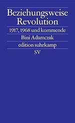 """Schlichtes Buchcover mit einer ebenen, königsblauen Fläche. Ganz oben steht der Buchtitel """"Beziehungsweise Revolution"""", darunter, abgesetzt durch Linien, """"1917, 1968 und kommende"""", darunter Autorin und Verlag."""