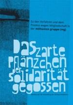 Das zarte Pflänzchen der Solidarität gegossen - Bündnis für die Einstellung der §129(a)-Verfahren