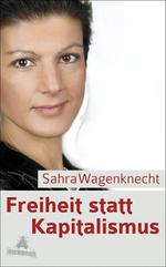 Freiheit statt Kapitalismus - Sahra Wagenknecht