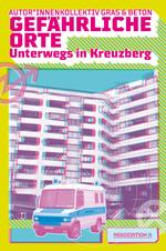 Buchcover mit einem Ausschnitt der Fassade des Neuen Kreuzberger Zentrums, eines modernistischen Baukomplexes am Kottbusser Tor in Berlin. Davor hineinretuschiert ein Kastenförmiger Mannschaftswaagen der Polizei. Die Farben des Bild ist in blau und rot gehalten, beide Farben sind gegeneinander verschoben, sodass es umscharf wirkt.