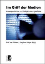 Im Griff der Medien - Rolf van Raden / Siegfried Jäger (Hg.)