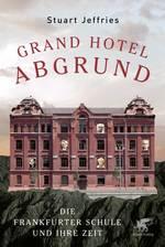Ein Grand Hotel mit rot-bräunlicher Fassade. Statt einiger Fenster sind die Portraits einiger Mitglieder der Frankfurter Schule zu sehen. Das Hotel steht auf einer Felskante. Auf dem oberen Teil steht in roten Lettern der Titel in einem Bogen.