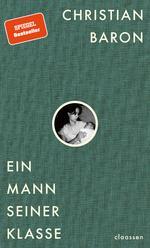 """Auf einem dunkelgrünen, strukturierten Hintergrund ist mittig ein kleines, rundes Foto. Es zeigt Kopf und Oberkörper einen jungen Frau, die ein Baby im Arm hält. Das Bild zeigt den Autor samt Mutter im Kleinkindalter. Darunter ist der Titel zu lesen """"Ein Mann seiner Klasse""""."""