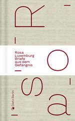 Typografisches Motiv mit vier gross geschriebenen Buchstaben (a s o r), versetzt von unten nach oben. Schrift rot, Hintergrund beige mit weissem Balken in der Mitte. Dort steht in Rot: Rosa Luxemburg - Briefe aus dem Gefängnis.