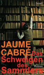 Das Schweigen des Sammlers - Jaume Cabré