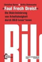 Faul, Frech, Dreist - Christian Baron / Britta Steinwachs