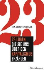 23 Lügen, die sie uns über den Kapitalismus erzählen - Ha-Joon Chang