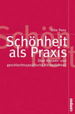 Schönheit als Praxis - Otto Penz