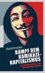 Kampf dem Kamikaze-Kapitalismus - David Graeber