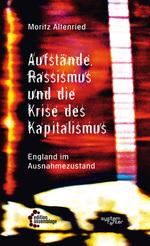 Aufstände, Rassismus und die Krise des Kapitalismus - Moritz Altenried