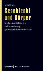 Geschlecht und Körper - Julia Reuter