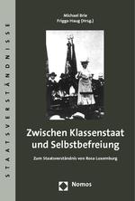 Zwischen Klassenstaat und Selbstbefreiung - Michael Brie / Frigga Haug (Hg.)