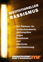 Institutioneller Rassismus - Migrationsrat Berlin Brandenburg (Hg.)
