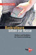 Bankrotteure bitten zur Kasse - Jürgen Leibiger