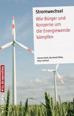 Stromwechsel - Hannes Koch / Bernhard Pötter / Peter Unfried (Hg.)