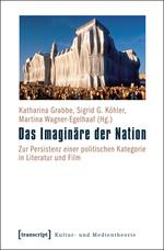 Das Imaginäre der Nation - Katharina Grabbe / Sigrid G. Köhler / Martina Wagner-Egelhaaf (Hg.)