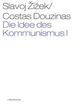 Die Idee des Kommunismus I - Slavoj Žižek, Costas Douzinas