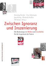 Zwischen Ignoranz und Inszenierung - Henning Fischer / Uwe Fuhrmann / Jana König u.a. (Hg.)