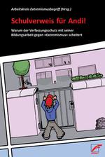 Schulverweis für Andi! - Arbeitskreis Extremismusbegriff (Hg.)