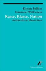 Rasse, Klasse, Nation - Étienne Balibar, Immanuel Wallerstein