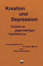 Kreation und Depression - Christoph Menke, Juliane Rebentisch (Hg.)