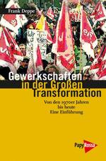 Gewerkschaften in der Großen Transformation - Frank Deppe