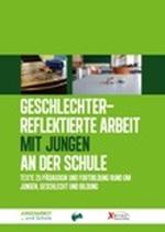 Geschlechterreflektierte Arbeit mit Jungen an der Schule - Dissens e.V. (Hg.)