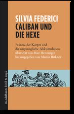 Caliban und die Hexe - Silvia Federici