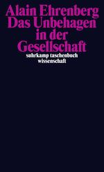 Das Unbehagen in der Gesellschaft - Alain Ehrenberg