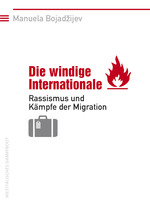 Die windige Internationale - Manuela Bojadžijev