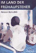 Im Land der Frühaufsteher - Paula Bulling