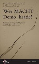 Wer Macht Demo_kratie? - Duygu Gürsel, Zülfukar Çetin & Allmende e.V. (Hg.)