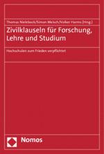 Zivilklauseln für Forschung, Lehre und Studium - Thomas Nielebock, Simon Meisch, Volker Harms (Hg.)