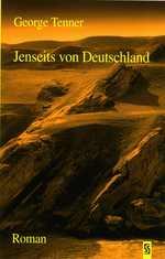 Jenseits von Deutschland - George Tenner