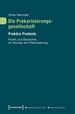 Die Prekarisierungsgesellschaft - Oliver Marchart