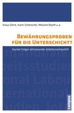 Bewährungsproben für die Unterschicht - Klaus Dörre, Karin Scherschel (u.a.) (Hg.)