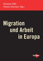 Migration und Arbeit in Europa - Hartmut Tölle / Patrick Schreiner (Hg.)