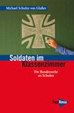 Soldaten im Klassenzimmer - Michael Schulze von Glaßer