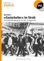 """Helles Buchcover mit der Abbildung eines Demonstrationszugs streikender Gastarbeiter*innen vor einer FORD-Fabrik. Über den Köpfen der Streikenden ist eine große Fahne mit der Aufschrift """"Streik"""" zu sehen."""