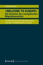 """""""Welcome to Europe"""" Die Grenzen des europäischen Migrationsrechts - Sonja Buckel"""