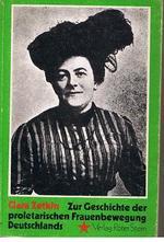 Zur Geschichte der proletarischen Frauenbewegung - Clara Zetkin