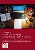 Von der 68er-Bewegung zum Pyrrhussieg des Neoliberalismus - Karl Reitter