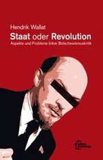 Staat oder Revolution - Hendrik Wallat